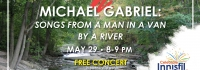 Michael Gabriel, Concert, Innisfil, facebook live, IACHC, innisfil idealab, innisfil library, town of innisfil, virtual concert, a man in a van by a river, innisfil bicentennial