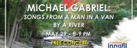 Michael Gabriel, Concert, Innisfil, facebook live, IACHC, innisfil idealab, innisfil library, town of innisfil, virtual concert, a man in a van by a river, innisfil bicentennial